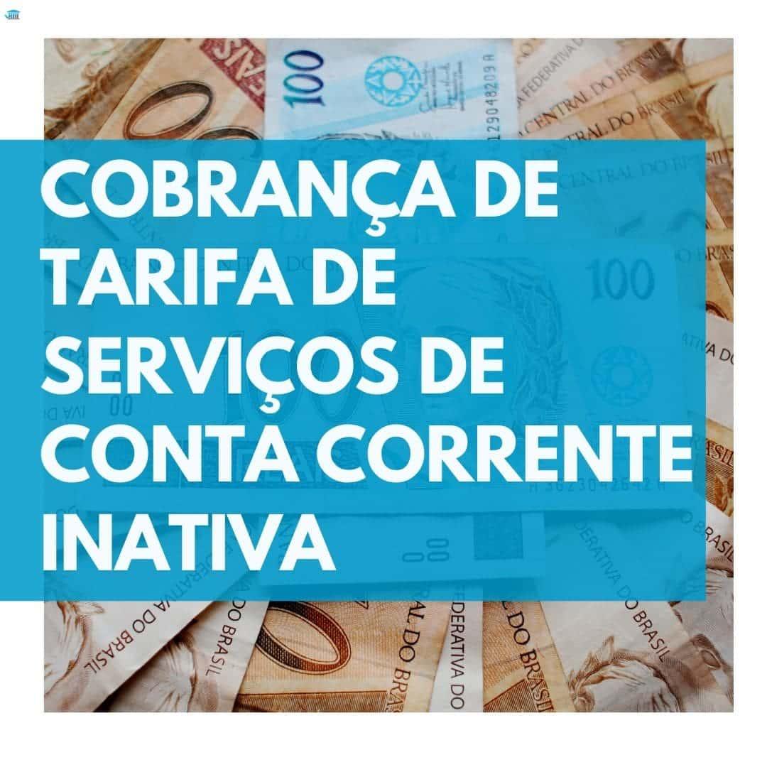 cobrança de tarifas de serviços de conta concorrente inativas