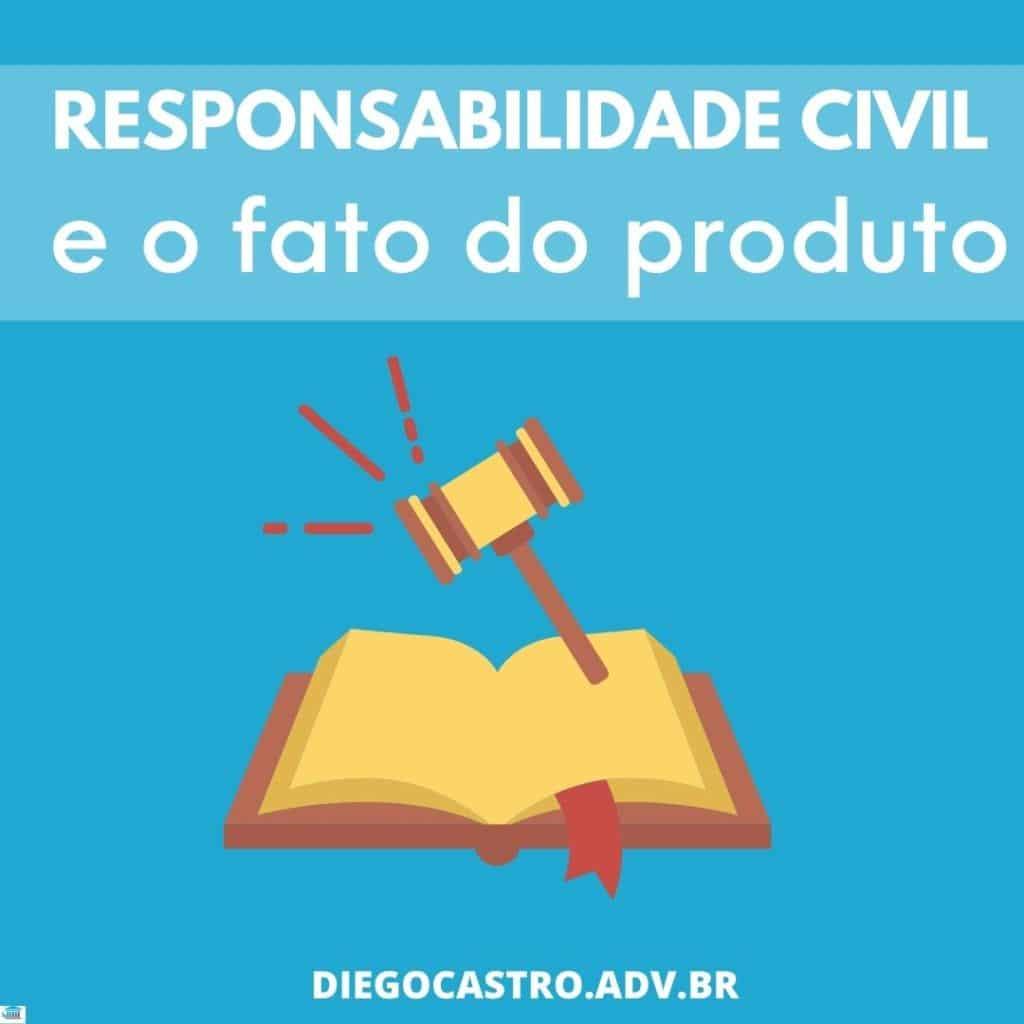 responsabilidade civil e o fato do produto