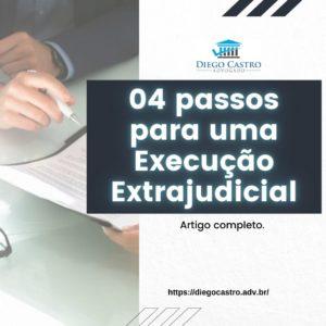 04 passos para uma Execução Extrajudicial