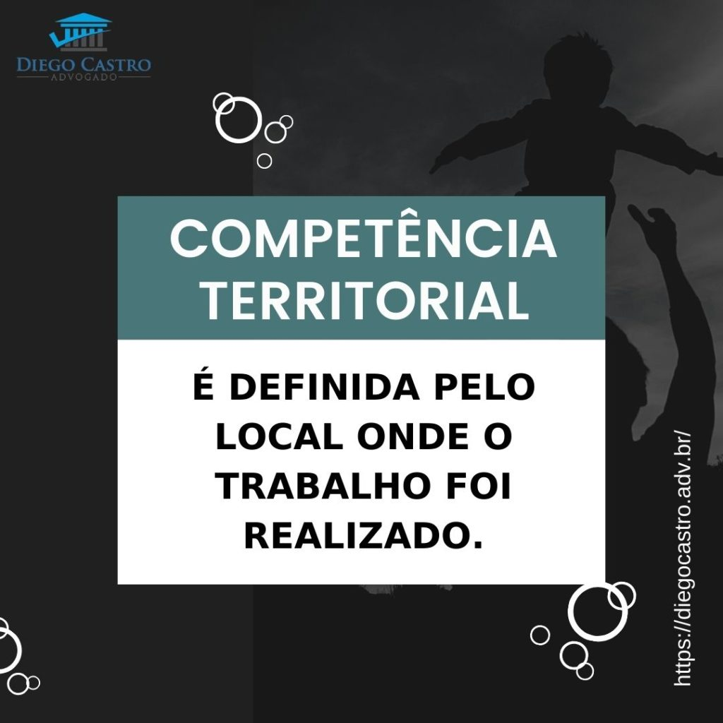 competência territorial é definida pelo local onde o trabalho é realizado