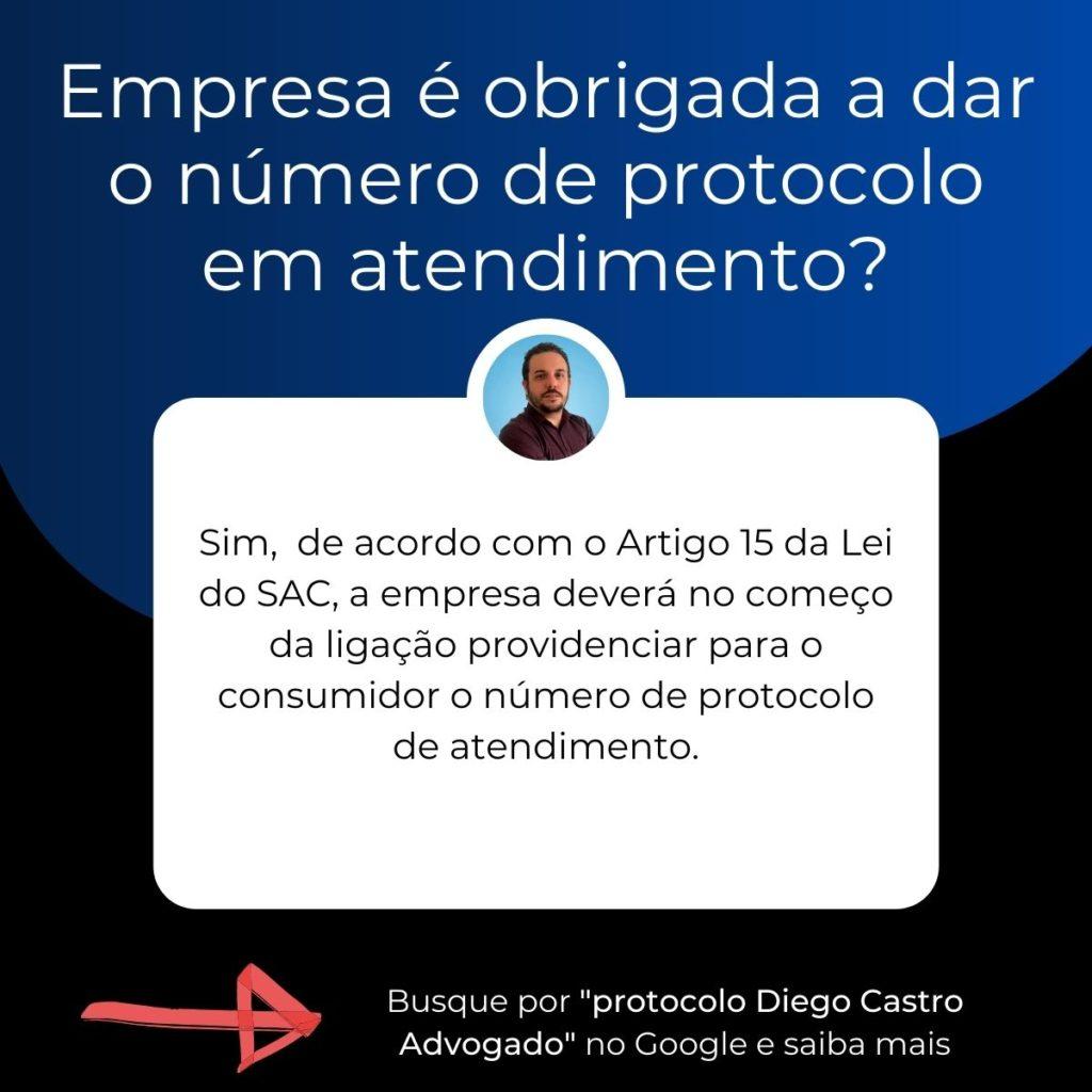 Sim,  de acordo com o Artigo 15 da Lei do SAC, a empresa deverá no começo da ligação providenciar para o consumidor o número de protocolo de atendimento.