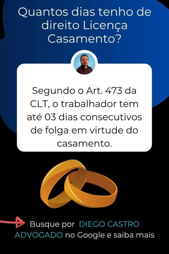 Segundo o Art. 473 da CLT, o trabalhador tem até 03 dias consecutivos de folga em virtude do casamento.